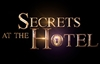 New! Secrets of the Hotel Teasers - April 2020
