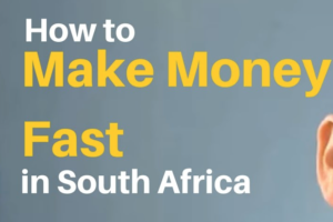 Ways to Make Money Fast in South Africa